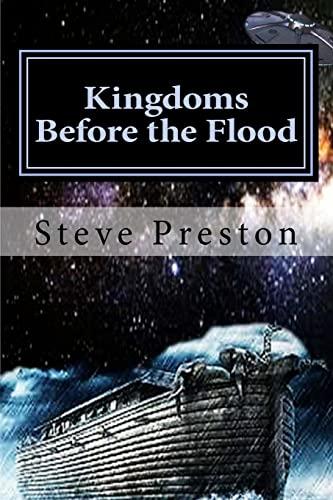 Kingdoms Before the Flood: Preston, Steve