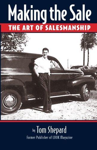 Making the Sale: The Art of Salesmanship: Shepard, Tom