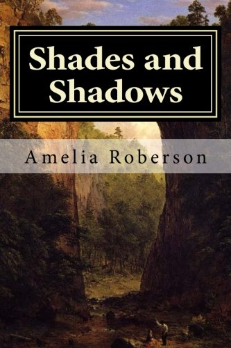 9781500211639: Shades and Shadows: On the Way to Natural Bridge