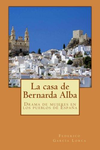 9781500218881: La casa de Bernarda Alba: Drama de mujeres en los pueblos de España (Spanish Edition)