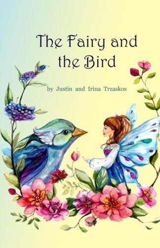 9781500219031: The Fairy and the Bird (Tales from a Magical Forest) (Volume 2)