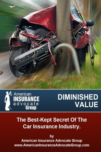 9781500219154: Diminished Value?The Best-Kept Secret Of The Car Insurance Industry