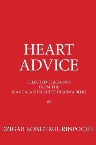 9781500220655: Heart Advice: Selected Teachings from the MSB Dharma Blog by Dzigar Kongtrul Rinpoche (Volume 1)