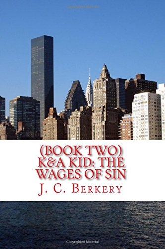 9781500221522: (Book Two) K&A KID: THE WAGES OF SIN: Muggs, Molls, Mobsters & Murders in the City of Brotherly Love