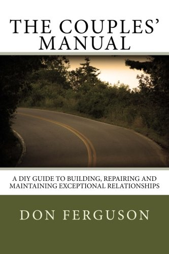 The Couples' Manual: A DIY Guide to Building, repairing and maintaining exce: Don Ferguson ...