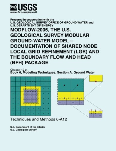 9781500223496: Modflow-2005, The U.S. Geological Survey Modular Ground-Water Model-Documentation of Shared Node Local Grid Refinement (LGR) and the Boundary Flow and Head (BFH) Package