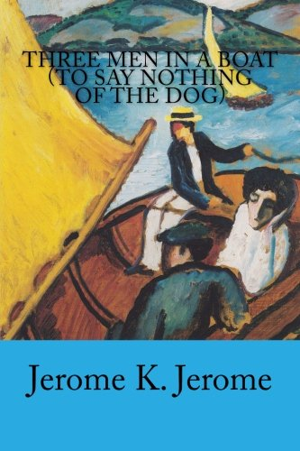 9781500230777: Three Men in a Boat (To Say Nothing of the Dog)