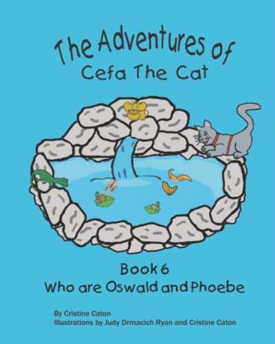 4: The Adventures of Cefa the Cat: Who are Oswald and Phoebe (Volume 4): Cristine Caton