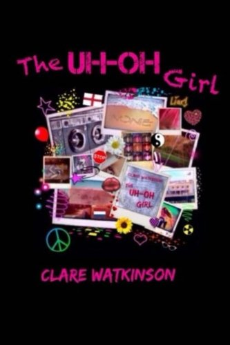 9781500231606: The Uh-Oh Girl