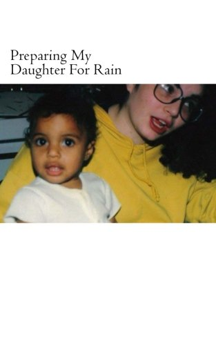 9781500233433: Preparing My Daughter For Rain:: notes on how to heal and survive.