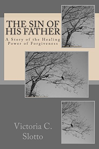 The Sin of His Father: A Novel: Victoria C. Slotto