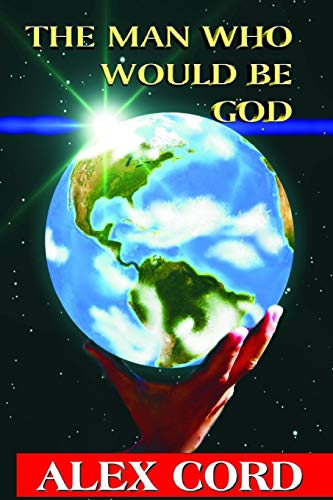 9781500234409: The Man Who Would Be God