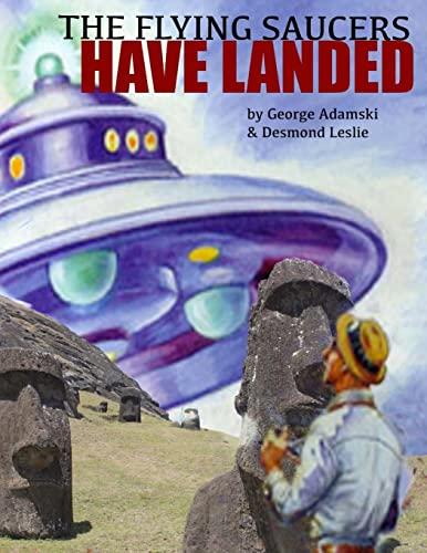 The Flying Saucers Have Landed (Paperback): George Adamski, Desmond