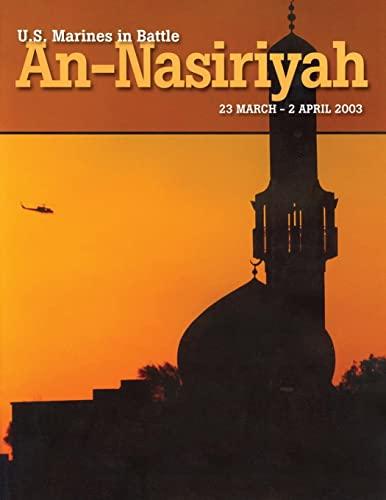 U.S. Marines in Battle: An-Nasiriyah, 23 March: Andrew, Jr. Usmcr,