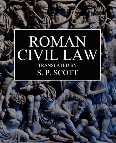 9781500237547: Roman Civil Law: Including The Twelve Tables, The Institutes of Gaius, The Rules of Ulpian & The Opinions of Paulus
