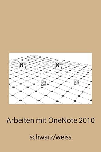 9781500237974: Arbeiten mit OneNote 2010: schwarz/weiss