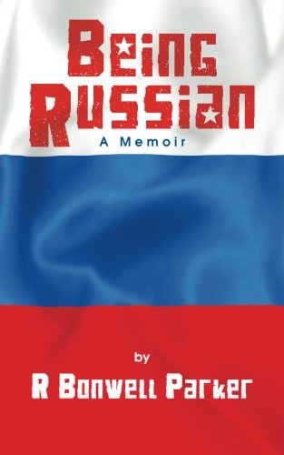 9781500238254: Being Russian: A Memoir of an Exchange Student in the New Russia