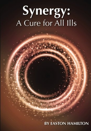 9781500239220: Synergy: A Cure for All Ills (Volume 3)