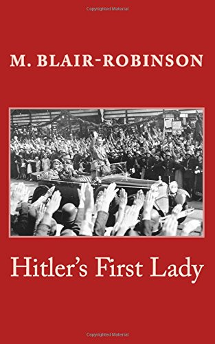 Hitler's First Lady: Compact Edition: Blair-Robinson, Malcolm