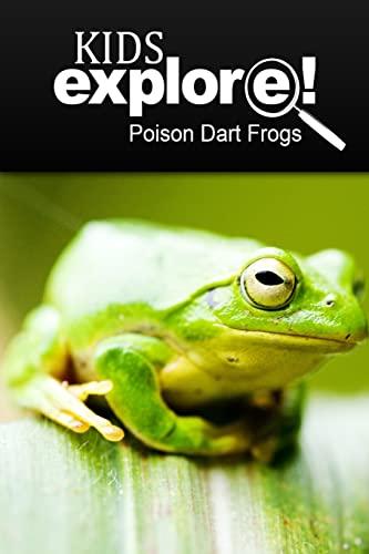 Poison Dart Frogs - Kids Explore: Animal books nonfiction - books ages 5-6: Explore!, Kids