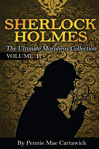 9781500242015: Sherlock Holmes: The Ultimate Morpheus Collection. VOLUME 11 (Volume 2)