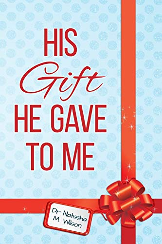 9781500242435: His Gift He Gave To Me