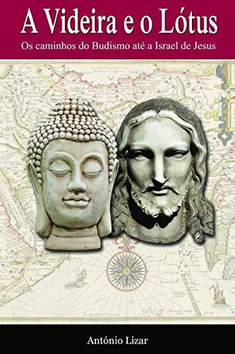 9781500242688: A Videira e o Lótus: Os caminhos do budismo até a Israel de Jesus (Portuguese Edition)