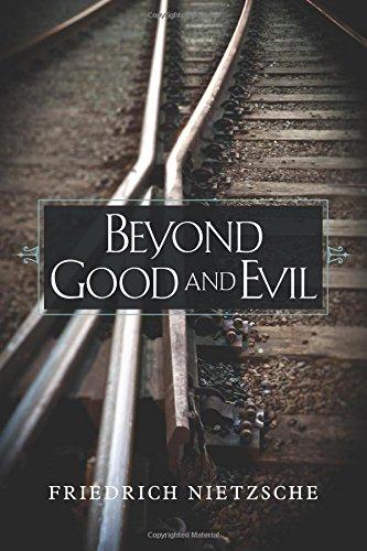 Beyond Good and Evil: Nietzsche, Friedrich
