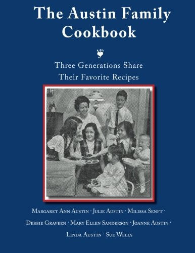 9781500245184: The Austin Family Cookbook Three Generations Share Their Favorite Recipes