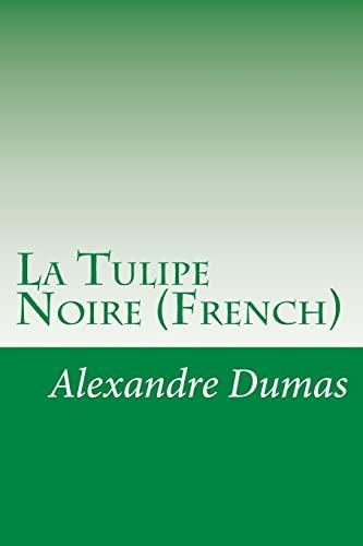 9781500247447: La Tulipe Noire (French) (French Edition)
