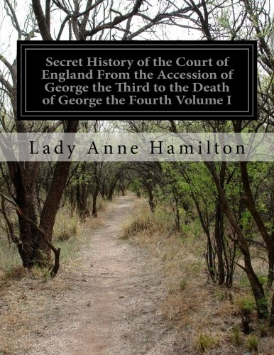 Secret History of the Court of England: Lady Anne Hamilton