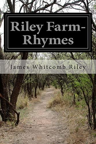 Riley Farm-Rhymes: Riley, James Whitcomb