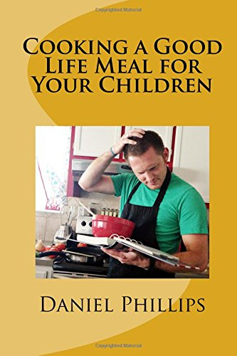 9781500249328: Cooking a Good Life Meal for Your Chilren: A Story of Jephthah