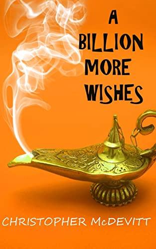 9781500249687: A Billion More Wishes (A Million More Wishes Saga) (Volume 2)