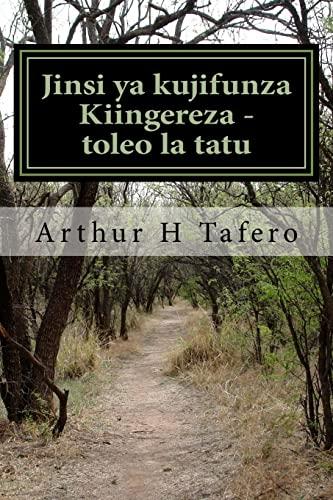 Jinsi YA Kujifunza Kiingereza - Toleo La: Arthur H Tafero
