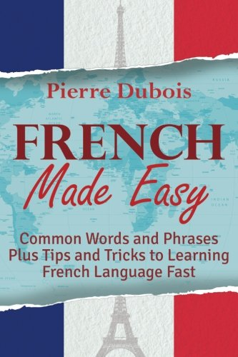 French Made Easy: Common Words and Phrases: Dubois, Pierre