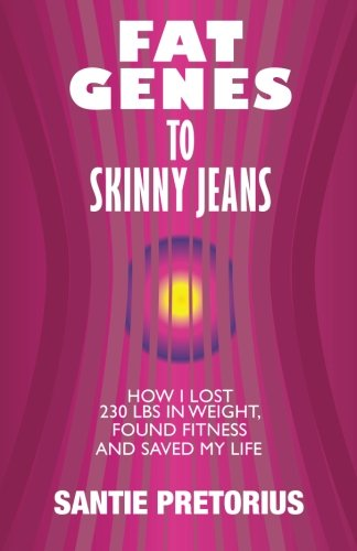 9781500253035: Fat Genes to Skinny Jeans: How I lost 230 lbs in weight, found fitness and saved my life