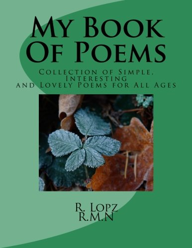 My Book Of Poems: Collection of Simple,: Lopz, R.