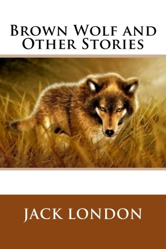9781500254490: Brown Wolf and Other Stories