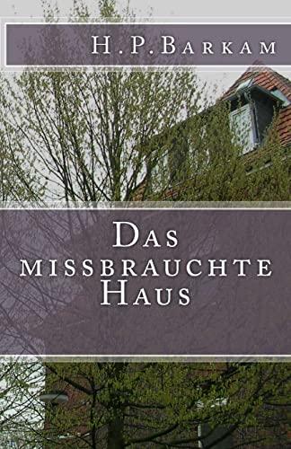 9781500255749: Das missbrauchte Haus (German Edition)