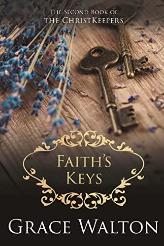 9781500255800: Faith's Keys (The ChristKeepers) (Volume 2)