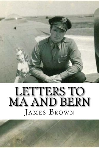 Letters to Ma and Bern: World War: Brown Usaaf, Lt