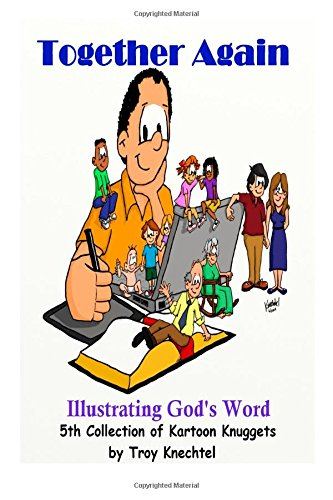 Together Again: Illustrating God's Word: 5th Collection: Knechtel, Dr. Troy