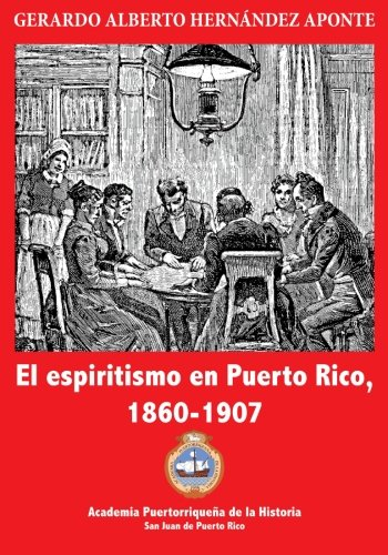 9781500256777: El espiritismo en Puerto Rico, 1860-1907 (Spanish Edition)