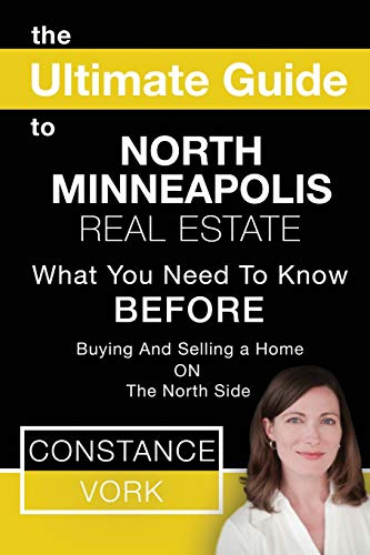 9781500263119: The Ultimate Guide to North Minneapolis Real Estate: What You Need to Know Before Buying and Selling a Home on the North Side