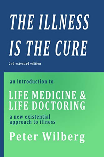 The Illness is the Cure - 2nd: Peter Wilberg