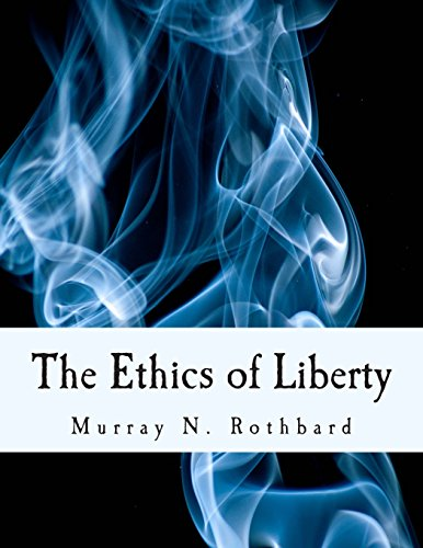 9781500264789: The Ethics of Liberty (Large Print Edition)