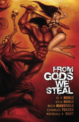 9781500266813: From Gods We Steal: Tales of the Barbarian