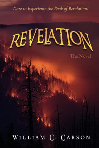 9781500269241: Revelation, The Novel: Dare to Experience the Book of Revelation!