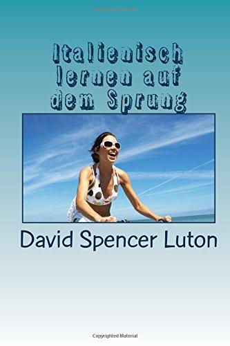 9781500270094: Italienisch lernen auf dem Sprung (German Edition)